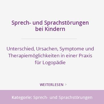 Sprech- und Sprachstörungen bei Kindern – Unterschied, Ursachen, Symptome und Therapiemöglichkeiten in einer Praxis für Logopädie